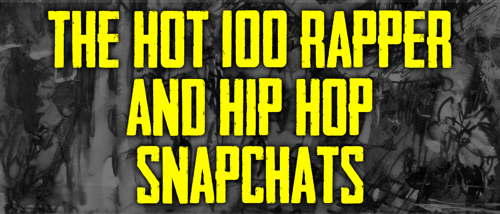 Hottest in Hip-Hop Snapchats