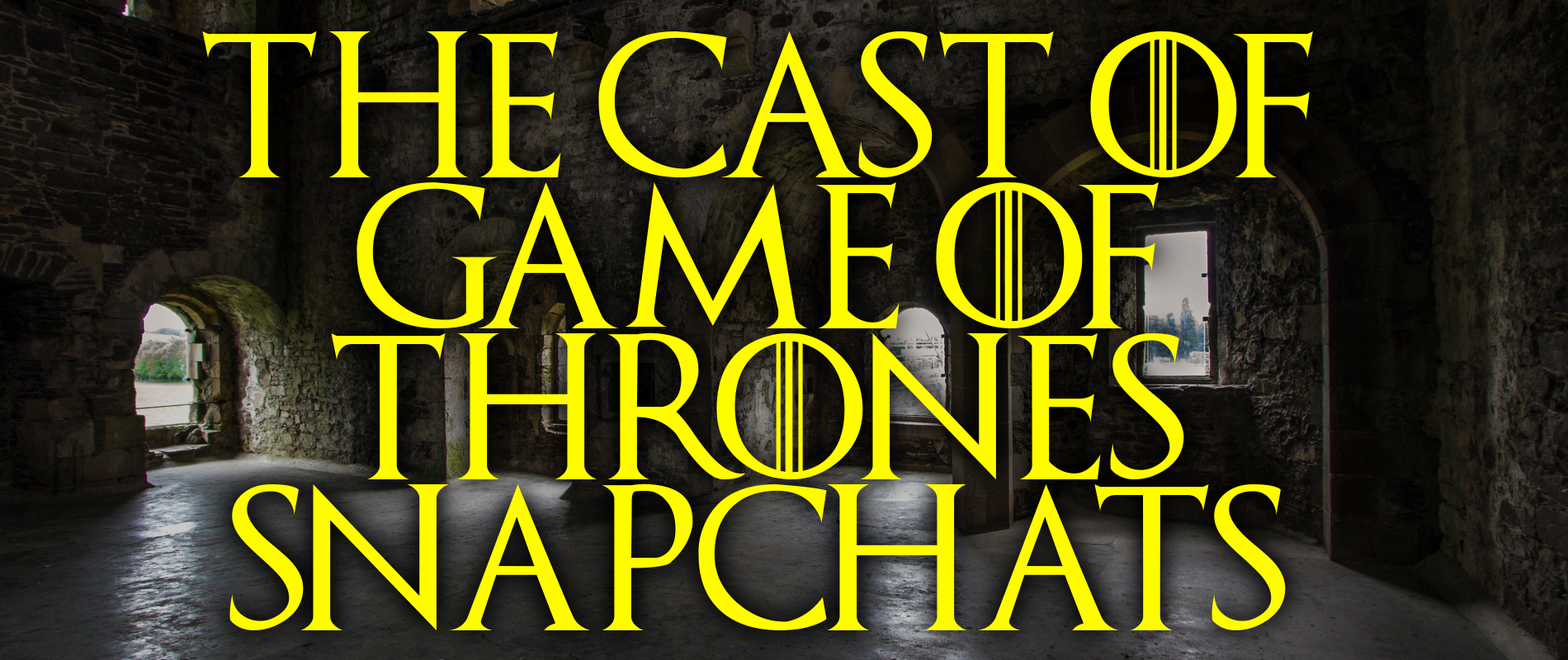 The Cast of Game of Thrones Snapchats