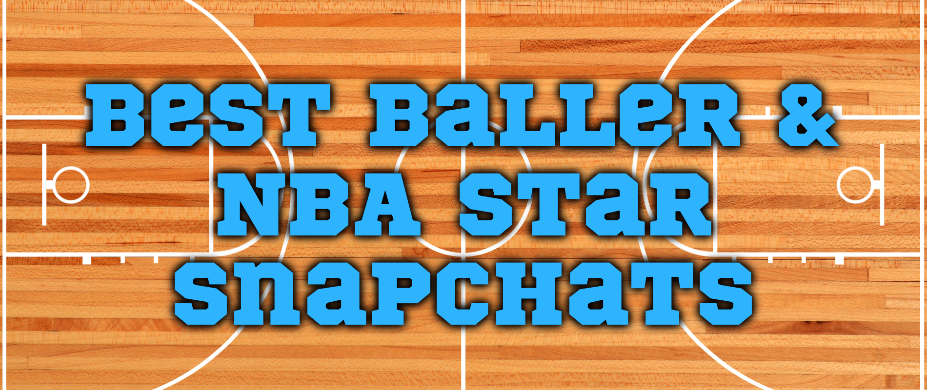 Best NBA Player Snapchats